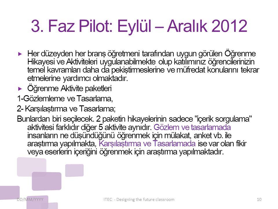 3. Faz Pilot: Eylül – Aralık 2012
