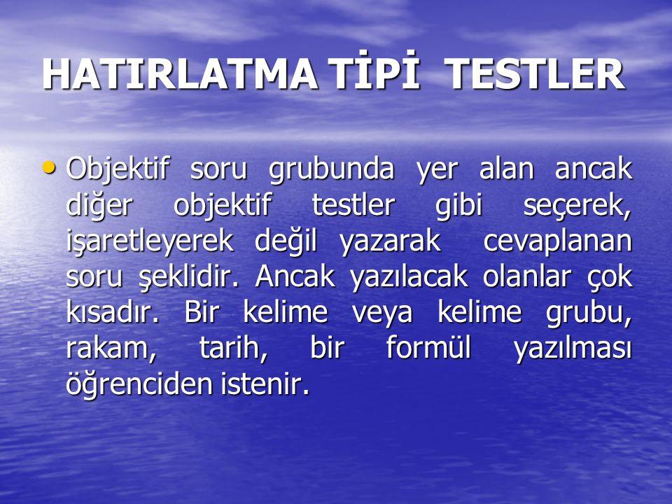 HATIRLATMA TİPİ TESTLER