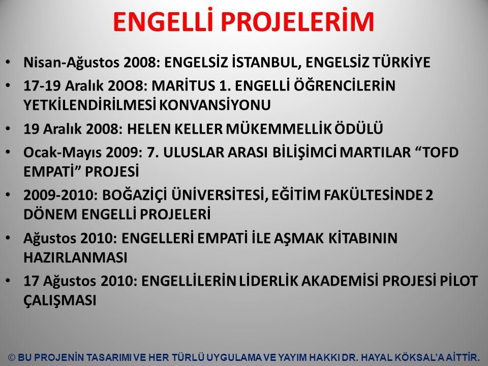 ENGELLİ PROJELERİM Nisan-Ağustos 2008: ENGELSİZ İSTANBUL, ENGELSİZ TÜRKİYE.