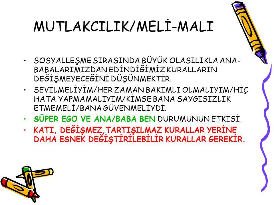 MUTLAKCILIK/MELİ-MALI