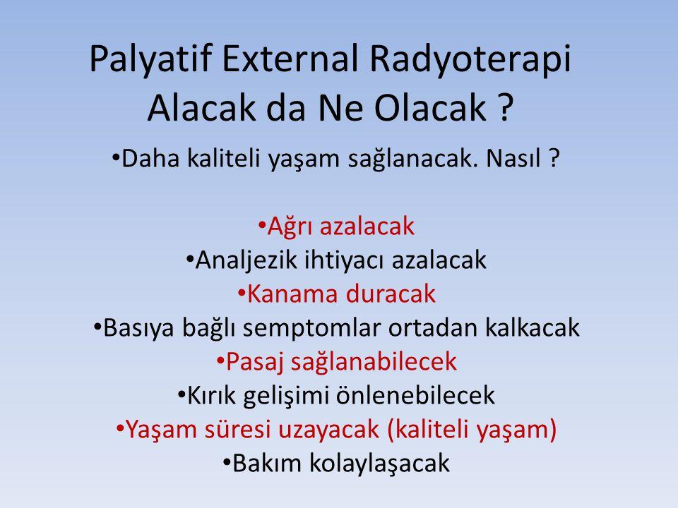 Palyatif External Radyoterapi Alacak da Ne Olacak