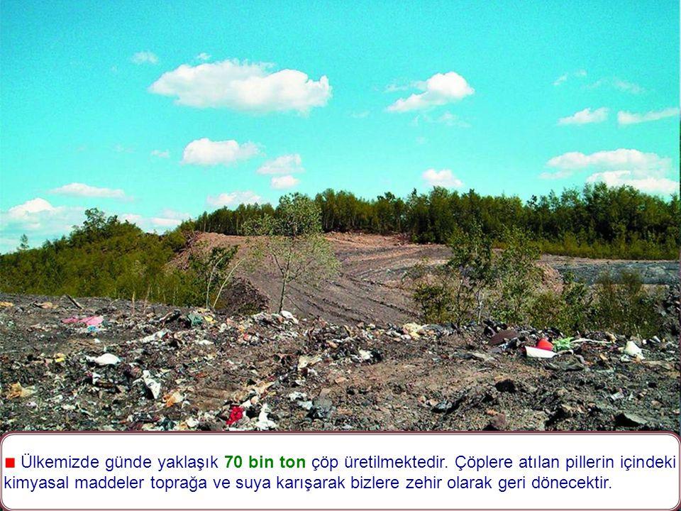 Ülkemizde günde yaklaşık 70 bin ton çöp üretilmektedir