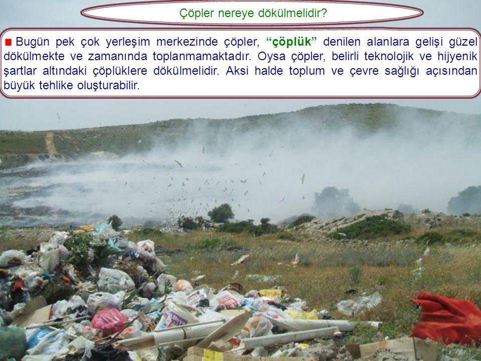 Çöpler nereye dökülmelidir