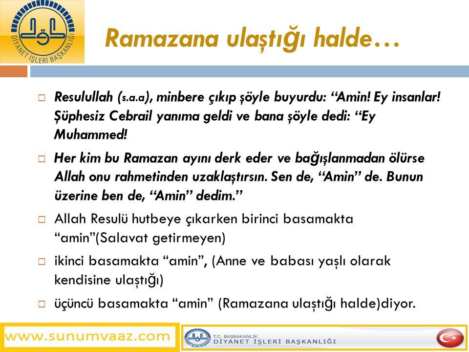 Ramazana ulaştığı halde…