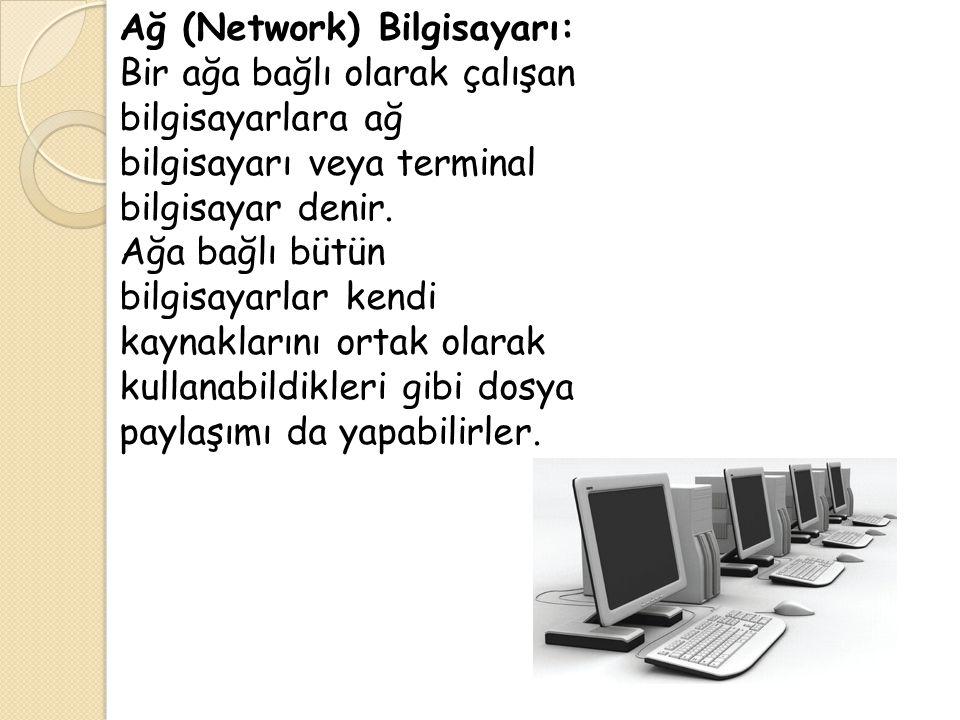 Ağ (Network) Bilgisayarı: