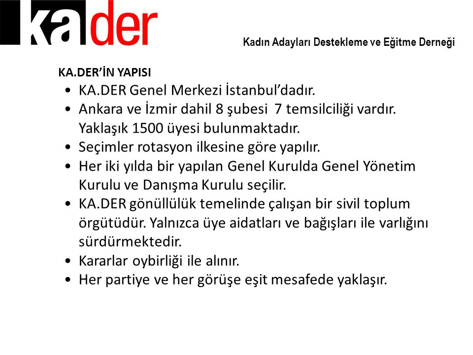 KA.DER Genel Merkezi İstanbul'dadır.