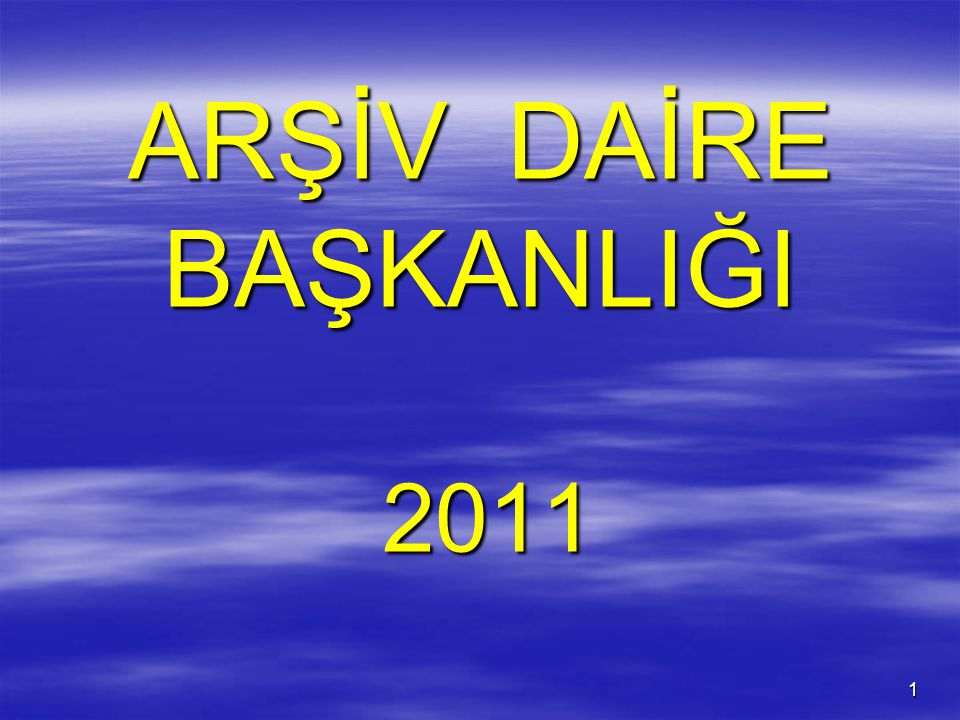 ARŞİV DAİRE BAŞKANLIĞI 2011