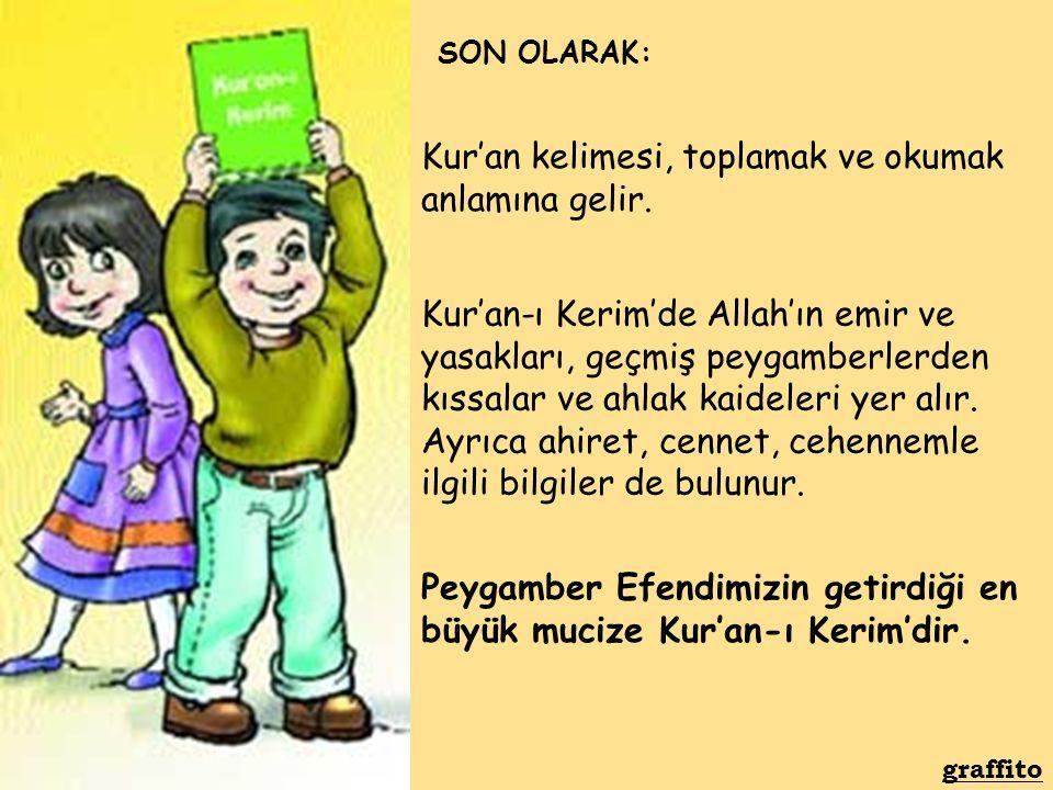 Kur'an kelimesi, toplamak ve okumak anlamına gelir.