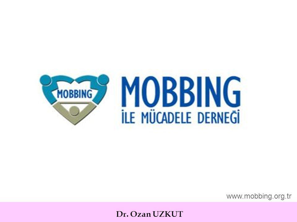 www.mobbing.org.tr Dr. Ozan UZKUT