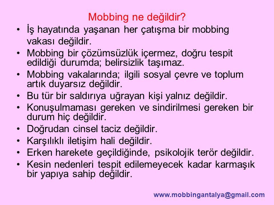Mobbing ne değildir İş hayatında yaşanan her çatışma bir mobbing