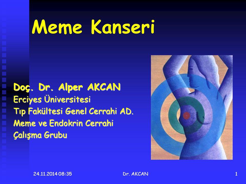 Meme Kanseri Doç. Dr. Alper AKCAN Erciyes Üniversitesi
