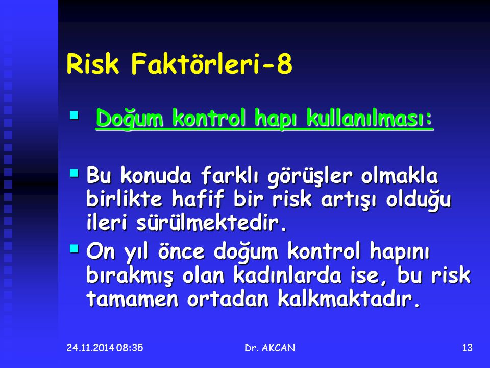 Risk Faktörleri-8 Doğum kontrol hapı kullanılması: