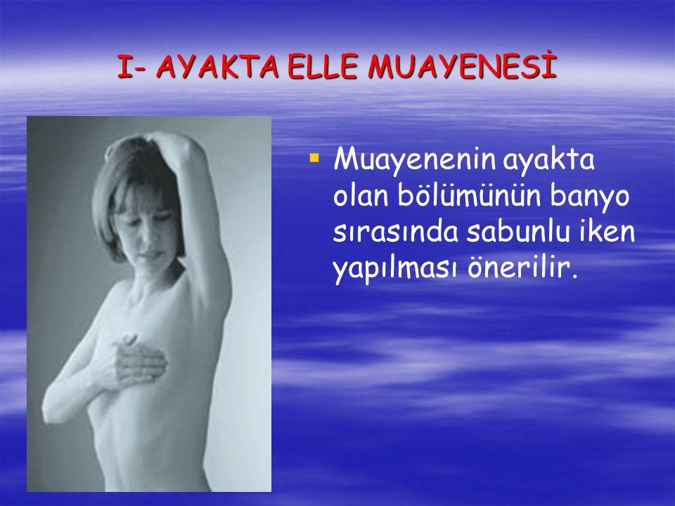 I- AYAKTA ELLE MUAYENESİ