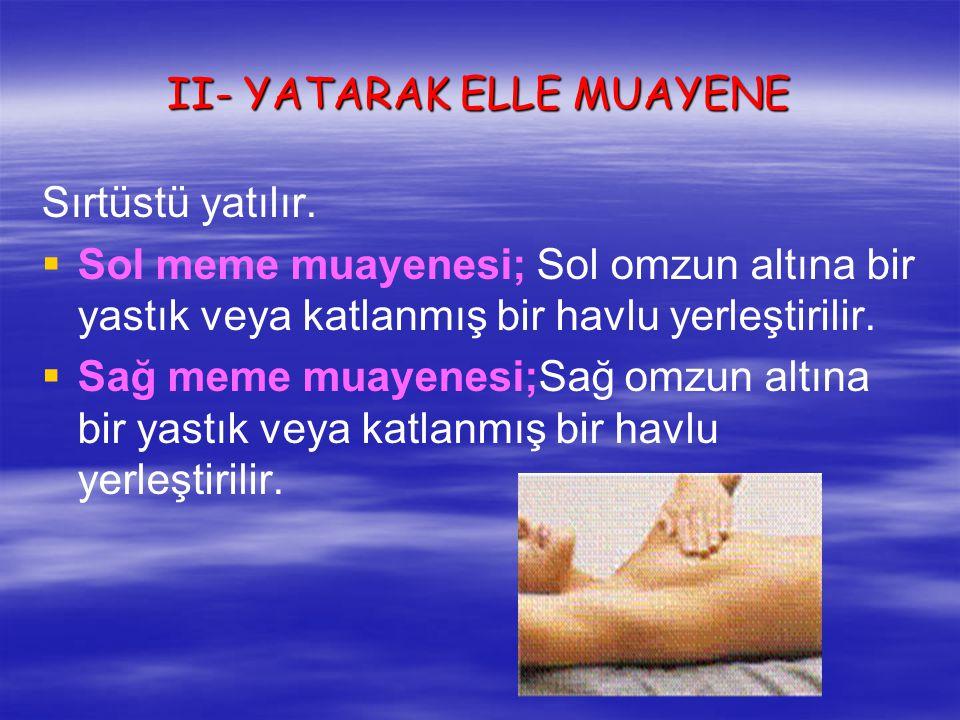 II- YATARAK ELLE MUAYENE