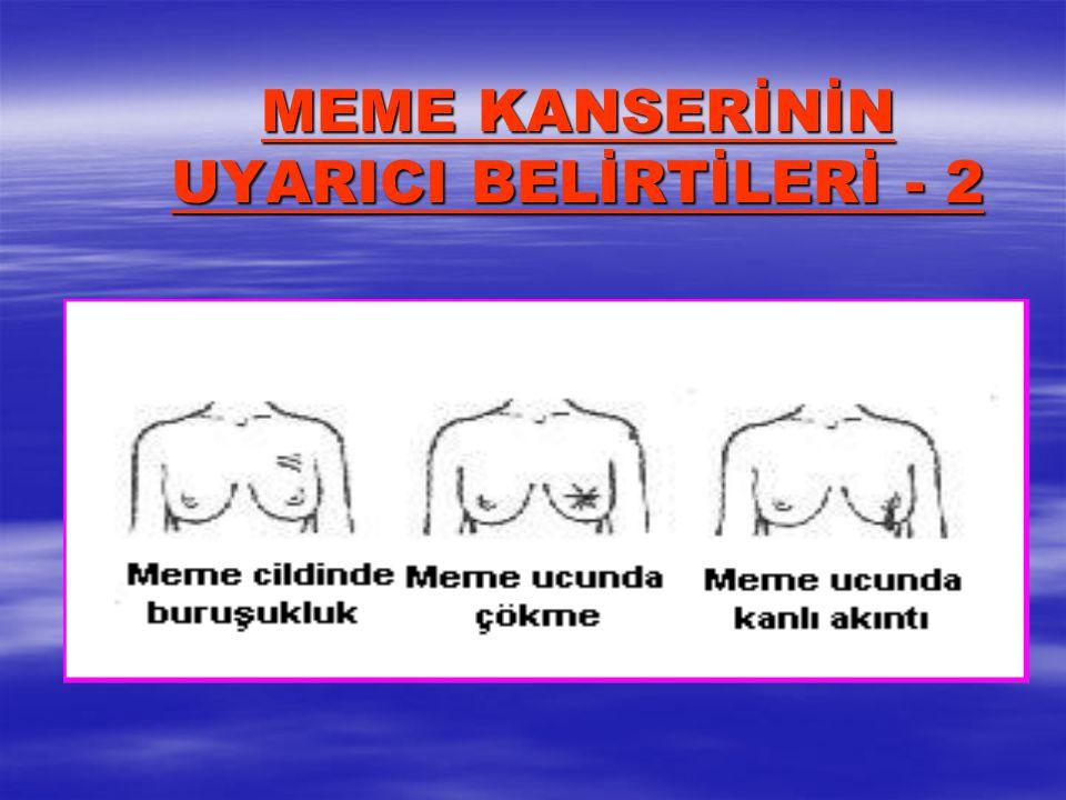 MEME KANSERİNİN UYARICI BELİRTİLERİ - 2