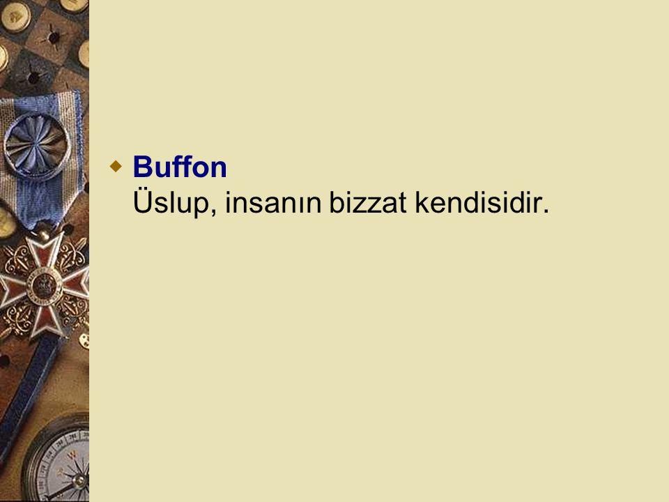 Buffon Üslup, insanın bizzat kendisidir.
