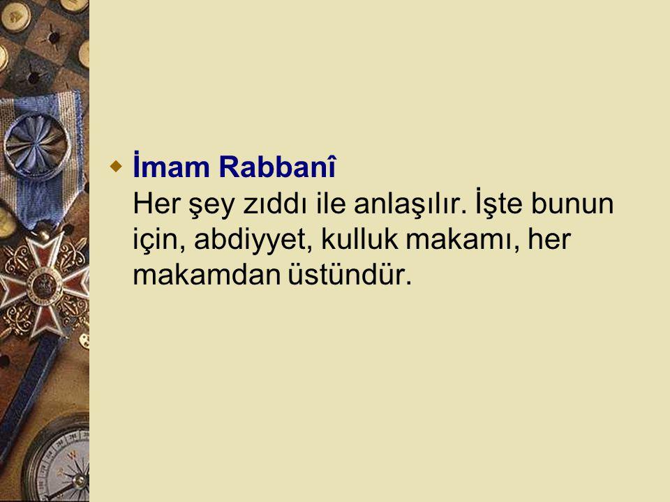İmam Rabbanî Her şey zıddı ile anlaşılır