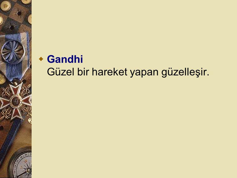 Gandhi Güzel bir hareket yapan güzelleşir.