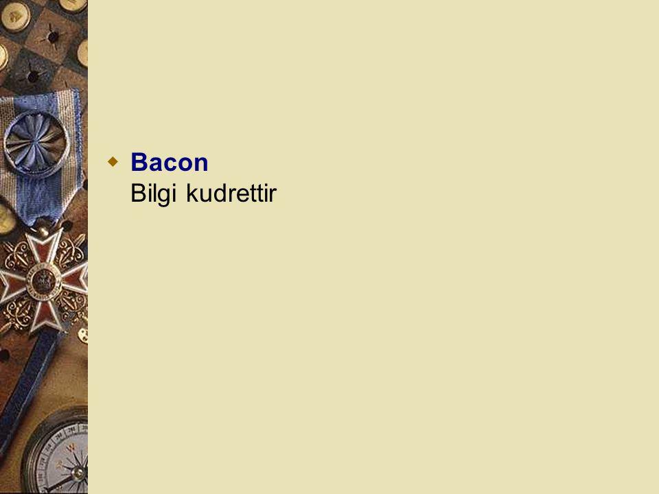 Bacon Bilgi kudrettir