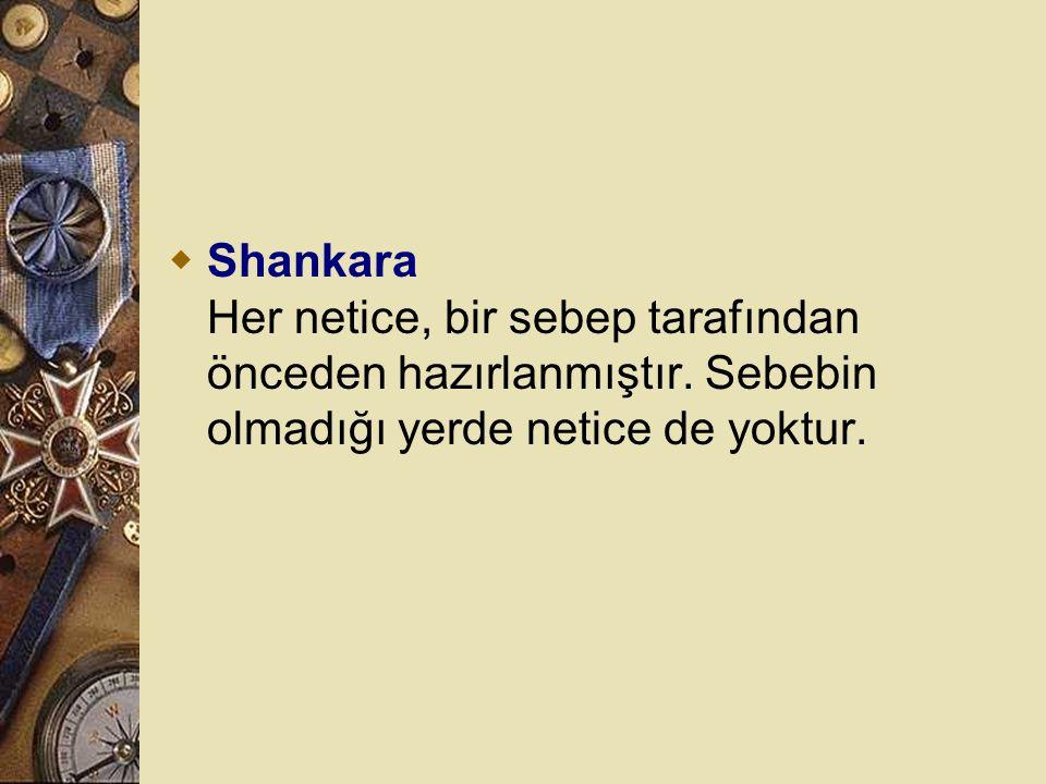 Shankara Her netice, bir sebep tarafından önceden hazırlanmıştır