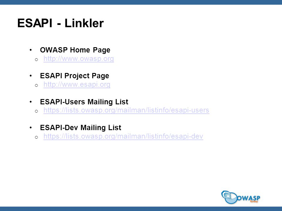 ESAPI - Linkler OWASP Home Page http://www.owasp.org
