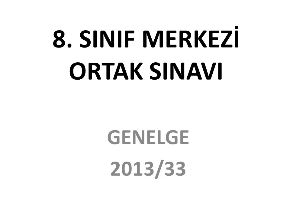 8. SINIF MERKEZİ ORTAK SINAVI