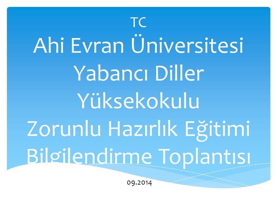 TC Ahi Evran Üniversitesi Yabancı Diller Yüksekokulu Zorunlu Hazırlık Eğitimi Bilgilendirme Toplantısı