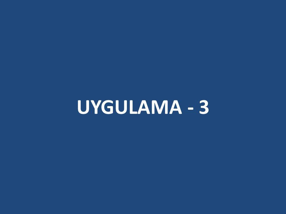 UYGULAMA - 3