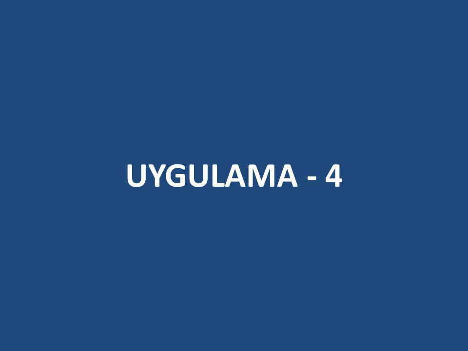 UYGULAMA - 4