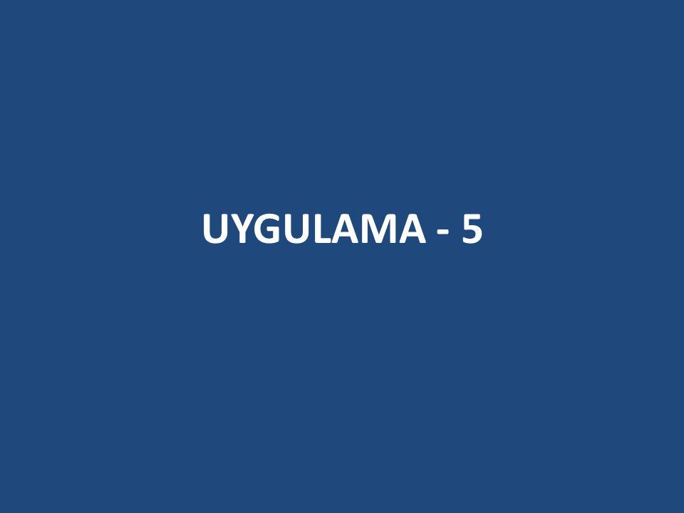 UYGULAMA - 5