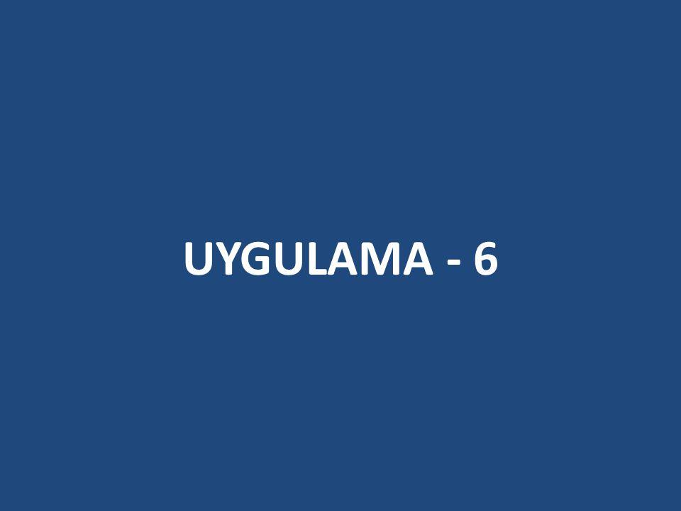 UYGULAMA - 6