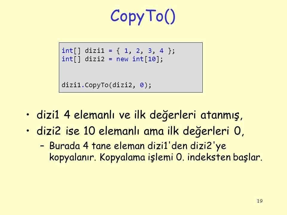 CopyTo() dizi1 4 elemanlı ve ilk değerleri atanmış,