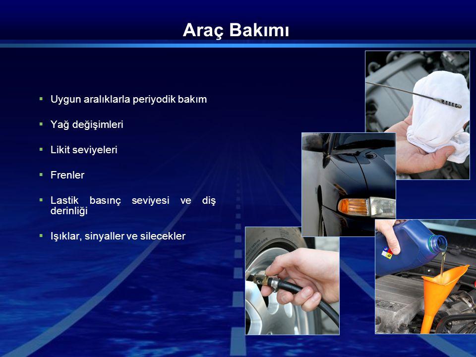 Araç Bakımı Uygun aralıklarla periyodik bakım Yağ değişimleri