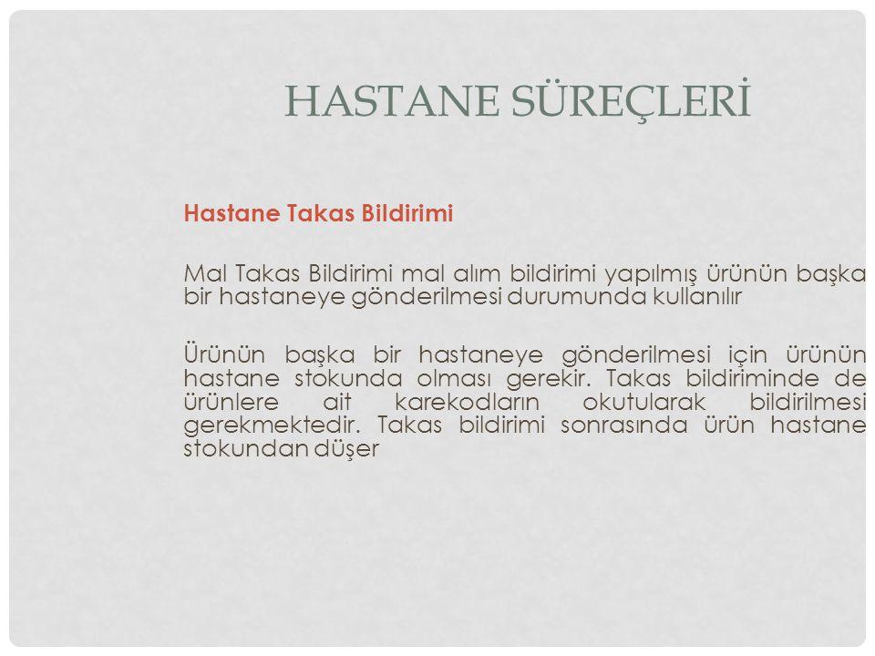 HASTANE SÜREÇLERİ Hastane Takas Bildirimi