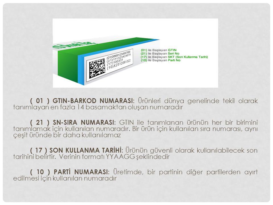 ( 01 ) GTIN-BARKOD NUMARASI: Ürünleri dünya genelinde tekil olarak tanımlayan en fazla 14 basamaktan oluşan numaradır