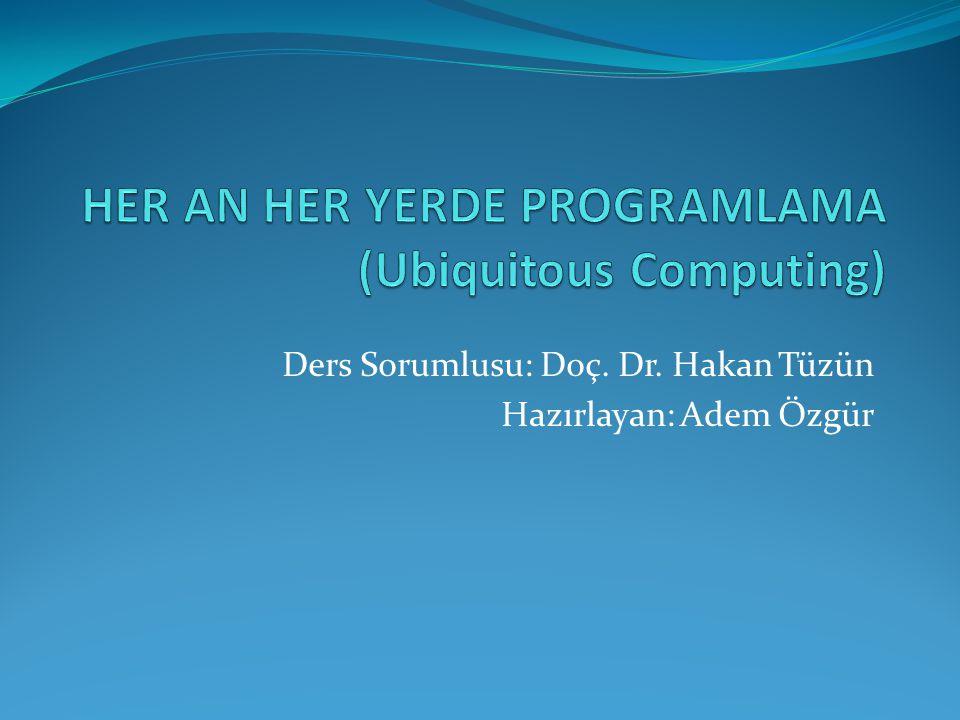 HER AN HER YERDE PROGRAMLAMA (Ubiquitous Computing)