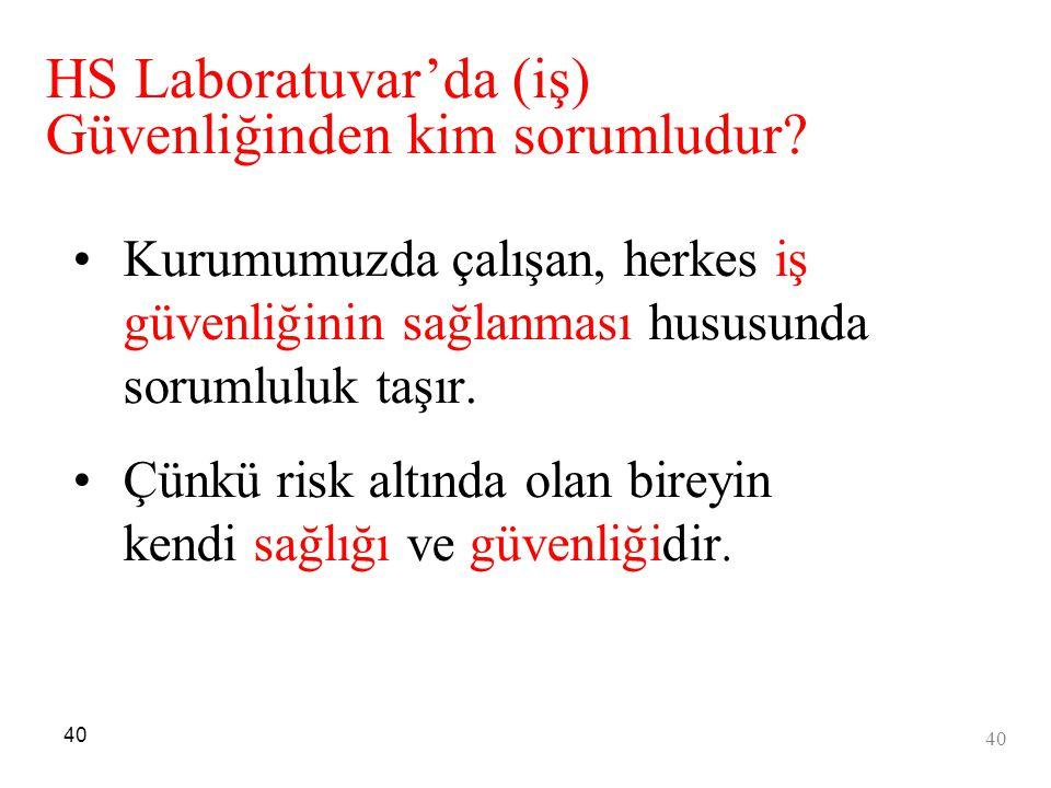 HS Laboratuvar'da (iş) Güvenliğinden kim sorumludur