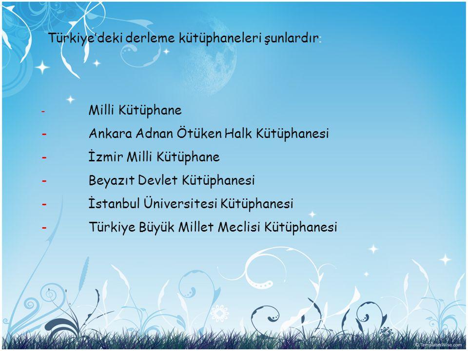 Türkiye'deki derleme kütüphaneleri şunlardır: