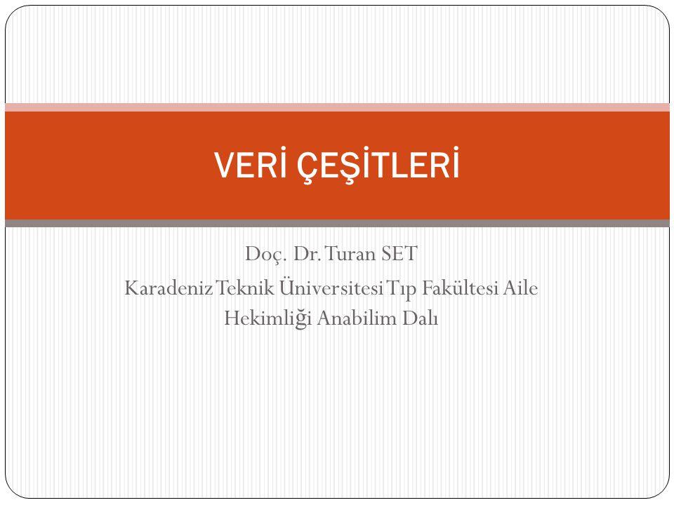 VERİ ÇEŞİTLERİ Doç. Dr. Turan SET