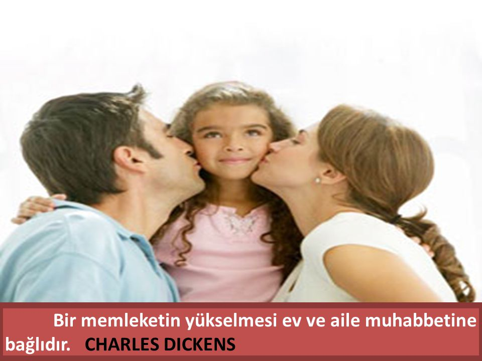 Bir memleketin yükselmesi ev ve aile muhabbetine bağlıdır