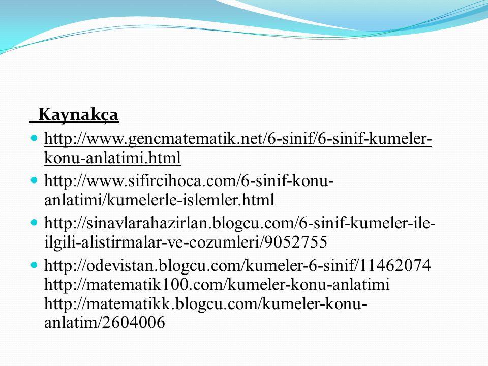 Kaynakça http://www.gencmatematik.net/6-sinif/6-sinif-kumeler-konu-anlatimi.html.