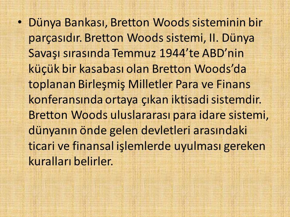 Dünya Bankası, Bretton Woods sisteminin bir parçasıdır
