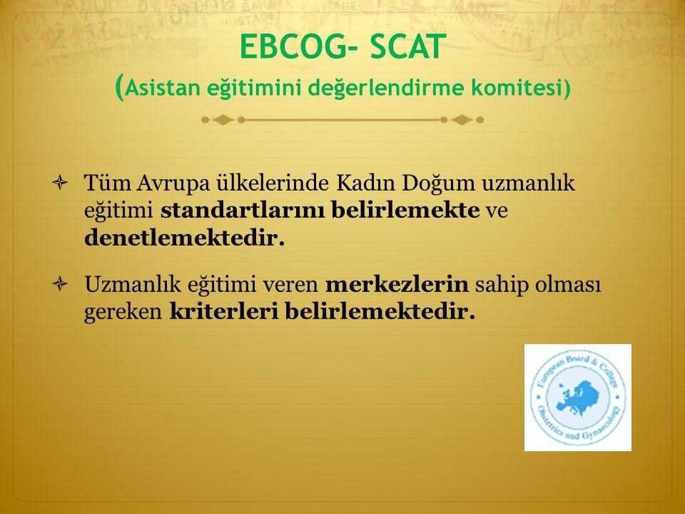 EBCOG- SCAT (Asistan eğitimini değerlendirme komitesi)