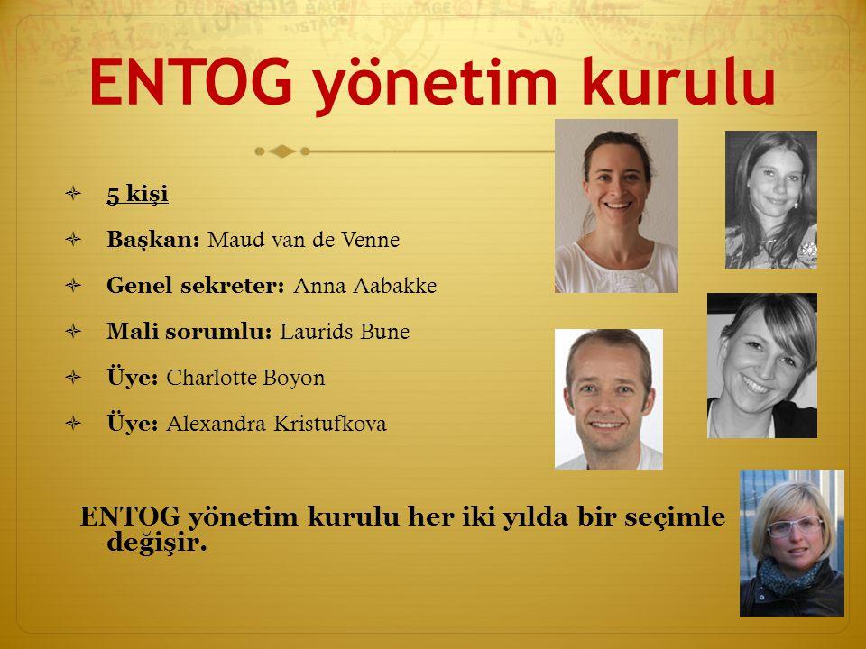 ENTOG yönetim kurulu 5 kişi Başkan: Maud van de Venne
