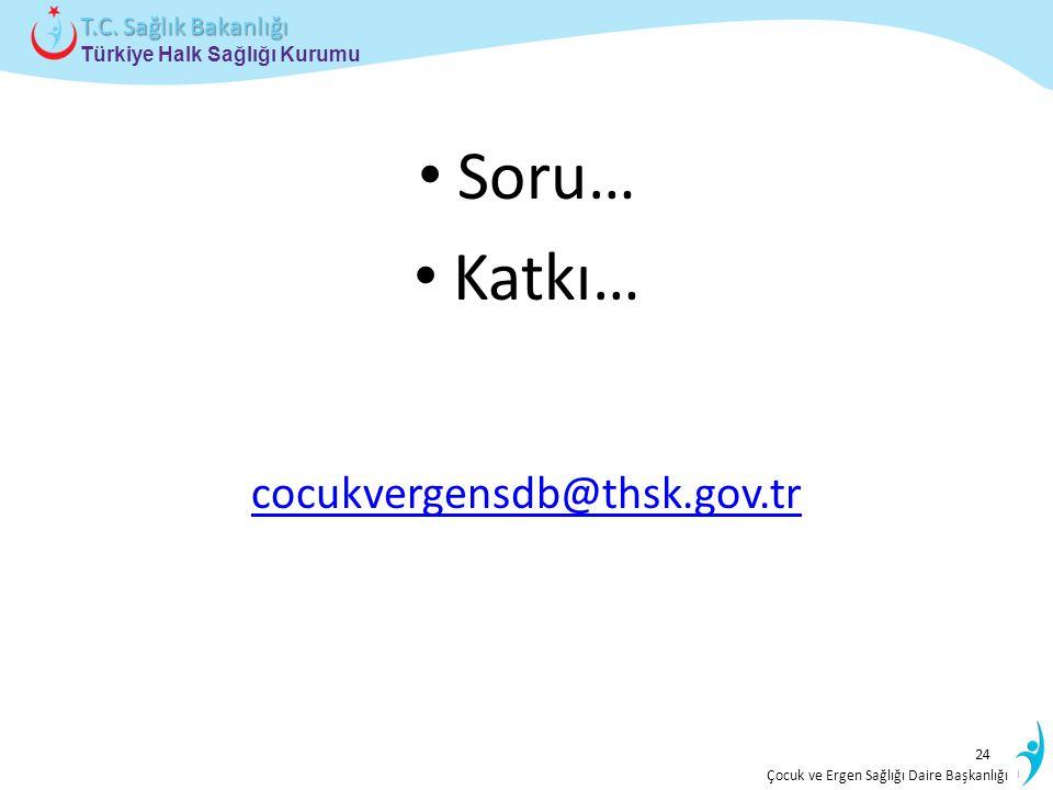 Soru… Katkı… cocukvergensdb@thsk.gov.tr