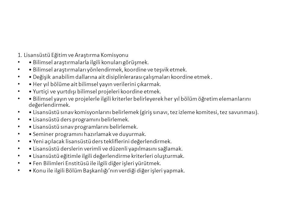 1. Lisansüstü Eğitim ve Araştırma Komisyonu