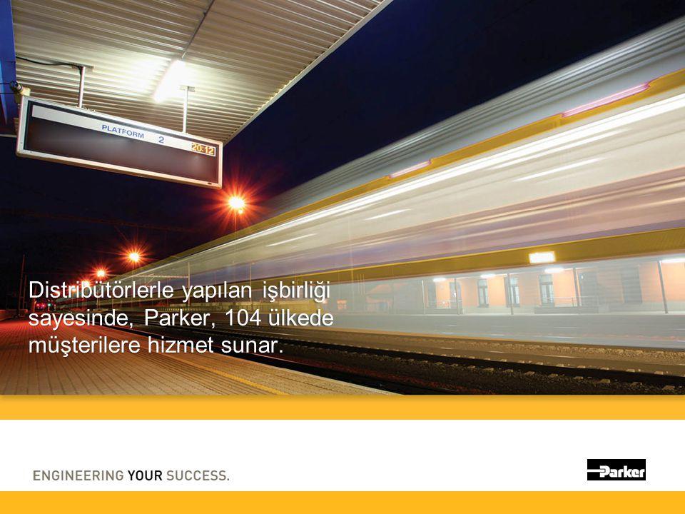 Distribütörlerle yapılan işbirliği sayesinde, Parker, 104 ülkede müşterilere hizmet sunar.