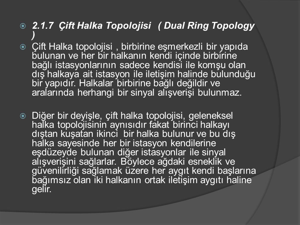 2.1.7 Çift Halka Topolojisi ( Dual Ring Topology )