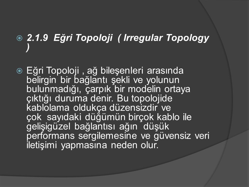 2.1.9 Eğri Topoloji ( Irregular Topology )