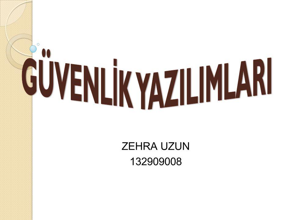 GÜVENLİK YAZILIMLARI ZEHRA UZUN 132909008